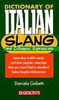 Dictionary of Italian Slang & Colloquial Expressions Dictionary of Italian Slang & Colloquial Expressions