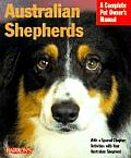 Australian Shepherds: Everything about Purchase, Care, Nutrition, Behavior, and Training (Barron's Complete Pet Owner's Manuals) Cover