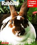 Rabbits Complete Pet Owners Manual