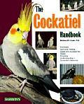 The Cockatiel Handbook (Barron's Pet Handbooks)