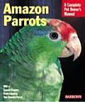 Amazon Parrots Complete Pet Owners Manua
