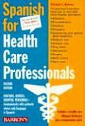 Spanish for Healthcare Professionals 2ND Edition