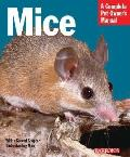 Mice: Everything about History, Care, Nutrition, Handling, and Behavior (Barron's Complete Pet Owner's Manuals)