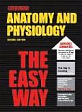 Anatomy & Physiology The Easy Way 2nd Edition