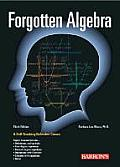 Forgotten Algebra: A Self-Teaching Refresher Course (With the Optional Use of the Graphing Calculator) Third Edition