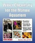 Water Chemistry for the Marine Aquarium Everything about Seawater Cycles Conditions Components & Analysis