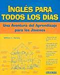 Ingles Todos Los Dias Ingles Todos Los Dias Una Adventura del Aprendizaje Para Los Jovenes Una Adventura del Aprendizaje Para Los Jovenes