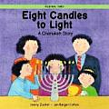 Eight Candles for Lighting A Chanukah Story