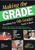 Making the Grade Everything Your Sixth Grader Needs to Know
