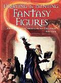 Drawing & Painting Fantasy Figures From the Imagination to the Page