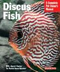 Discus Fish Complete Pet Owners Manual