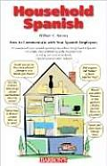 Household Spanish How to Communicate with Spanish Speaking Employees & Fellow Workers