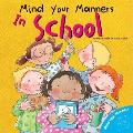 Mind Your Manners: In School