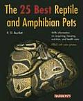 The 25 Best Reptile and Amphibian Pets (Barron's Pet Handbooks)