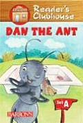 Dan the Ant (Reader's Clubhouse)