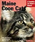 Maine Coon Cats: Everything about Purchase, Care, Nutrition, Health, and Behavior (Barron's Complete Pet Owner's Manuals)