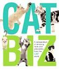 Cat Biz A Compendium of Amazing Facts & Anecdotes from the Cat World