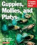 Guppies, Mollies, and Platys (Barron's Complete Pet Owner's Manuals)