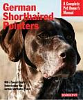 German Shorthaired Pointers: Everything about Purchase, Care, Nutrition, Behavior, and Training