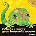 Cuidemos a Nuestro Geco Leopardo Nuevo: Let's Take Care of Our New Leopard Gecko (Spanish)