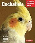 Cockatiels (Barron's Complete Pet Owner's Manuals)