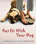 Get Fit with Your Dog: A Companion Guide to Health