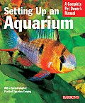 Setting Up an Aquarium (Barron's Complete Pet Owner's Manuals) Cover