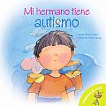 Mi Hermano Tiene Autismo = My Brother Is Autistic!