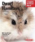 Dwarf Hamsters: Everything about Purchase, Care, Feeding, and Housing (Barron's Complete Pet Owner's Manuals)