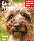 Cairn Terriers: Everything about Purchase, Care, Nutrition, Grooming, Behavior, and Training
