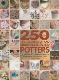 250 Tips, Techniques, and Trade Secrets for Potters (09 Edition)