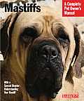 Mastiffs: Everything about Purchase, Care, Nutrition, Grooming, Behavior, and Training