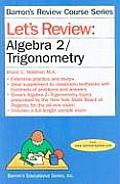 Let's Review Algebra 2/Trigonometry (Barron's Review Course)