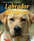 Training Your Labrador Retriever 2nd Edition