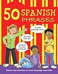 50 Spanish Phrases: Games and Activities to Teach Language Essentials
