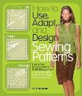 How to Use, Adapt, and Design Sewing Patterns Cover