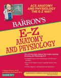 Barrons EZ Anatomy & Physiology 3rd Edition