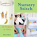 Nursery Stitch: 20 Projects to Make