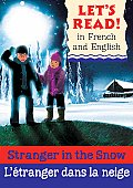 Stranger in the Snow/L'Etranger Dans La Neige (Let's Read!) Cover