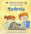 Once There Was a Tadpole (Nature's Miracles)