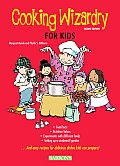 COOKING WIZARDRY FOR KIDS 2ND EDITION