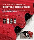 Fashion Designers Textile Directory A Guide to Fabrics Properties Characteristics & Garment Design Potential