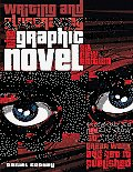 Writing and Illustrating the Graphic Novel: Everything You Need to Know to Create Great Work and Get It Published Cover