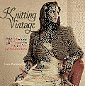 Knitting Vintage: 30 Knitting Projects Inspired by Contemporary Fashions Cover