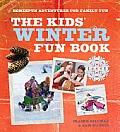 The Kids' Winter Fun Book: Homespun Adventures for Family Fun