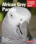 African Grey Parrots (Barron's Complete Pet Owner's Manuals)