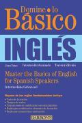 Domine Lo Basico: Ingles: Master the Basics of English for Spanish Speakers Cover