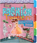 The Fashion Tween Creativity Book [With Sticker(s)]