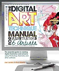 Digital Art Technique Manual for Illustrators & Artists The Essential Guide to Creating Digital Illustration & Artworks Using Photoshop Illustra