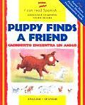 Puppy Finds a Friend English Spanish Cachorrito Encuentra a Un Amigo